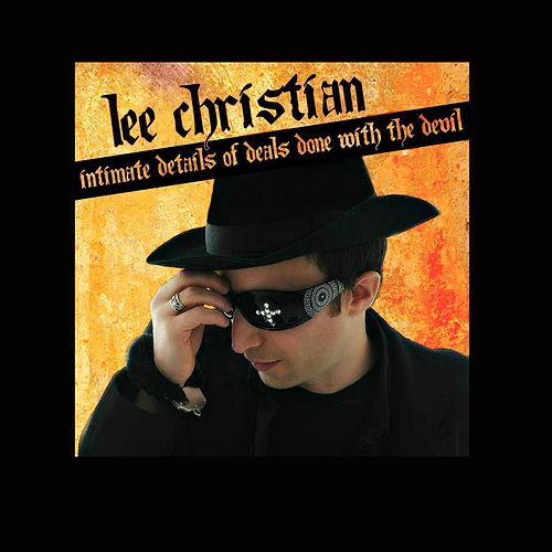 Intimate Details of Deals Done With the Devil by Lee Christian