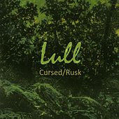 Cursed / Rusk by Lull