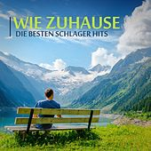 Play & Download Wie Zuhause: Die besten Schlager Hits by Various Artists | Napster