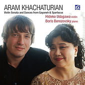 Play & Download Khachaturian: Violin Sonata and Dances from Gayaneh & Spartacus by Boris Berezovsky | Napster