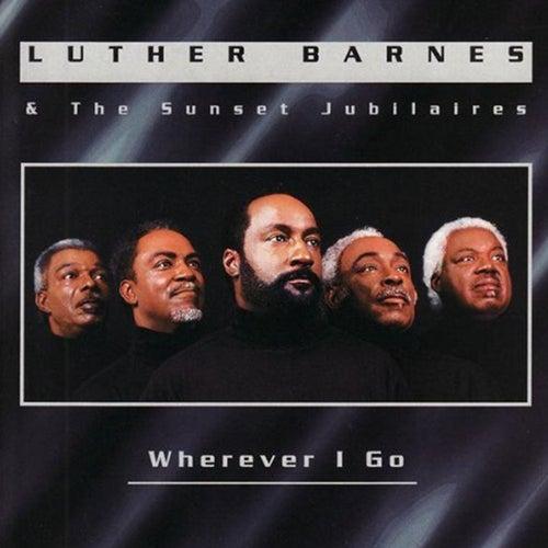 Wherever I Go by Luther Barnes & the Red Budd Gospel Choir