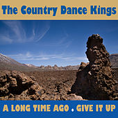 Play & Download A Long Time Ago by Country Dance Kings | Napster