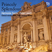 Princely Splendour: Choral Works from 18th Century Rome von Harmonia Sacra