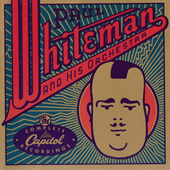 Play & Download The Complete Capitol Recordings by Paul Whiteman | Napster