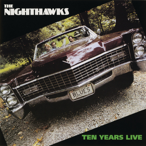 Play & Download Ten Years Live by The Nighthawks | Napster