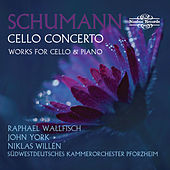 Schumann: Cello Concerto and Works for Cello & Piano by Raphael Wallfisch