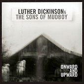 Onward and Upward by Luther Dickinson