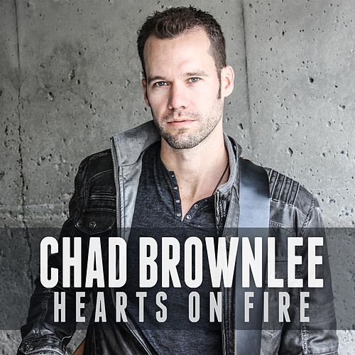 Play & Download Hearts on Fire by Chad Brownlee | Napster