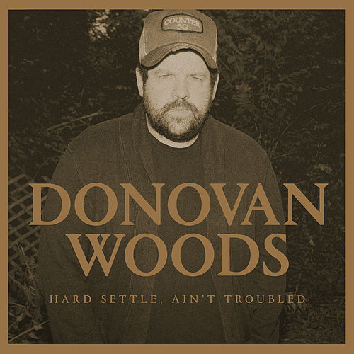 Play & Download Hard Settle, Ain't Troubled by Donovan Woods | Napster