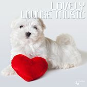 Play & Download Lovely Lounge Music by Various Artists | Napster
