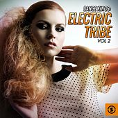 Play & Download Dance Kings: Electric Tribe, Vol. 2 by Various Artists | Napster