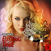 Play & Download Dance Kings: Electric Tribe, Vol. 3 by Various Artists | Napster