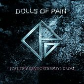 Play & Download Post Traumatic Stress Syndrome by Dolls Of Pain | Napster