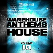 Warehouse Anthems: House, Vol. 10 - EP by Various Artists