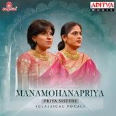 Play & Download Manamohanapriya by Priya Sisters | Napster