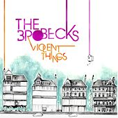 Play & Download Violent Things by The Brobecks | Napster