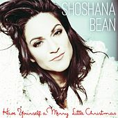 Have Yourself a Merry Little Christmas by Shoshana Bean