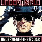 Play & Download Underneath The Radar by Underworld | Napster
