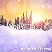 Play & Download White Jazz: Mood Music for Christmas with Jazz Piano for Christmas Eve & Christmas Party by Christmas Jazz | Napster