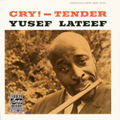 Cry!-Tender by Yusef Lateef