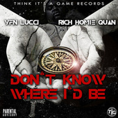 Play & Download Don't Know Where I'd Be - Single by Rich Homie Quan | Napster