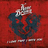 I Love That I Hate You - Single by Kane Brown