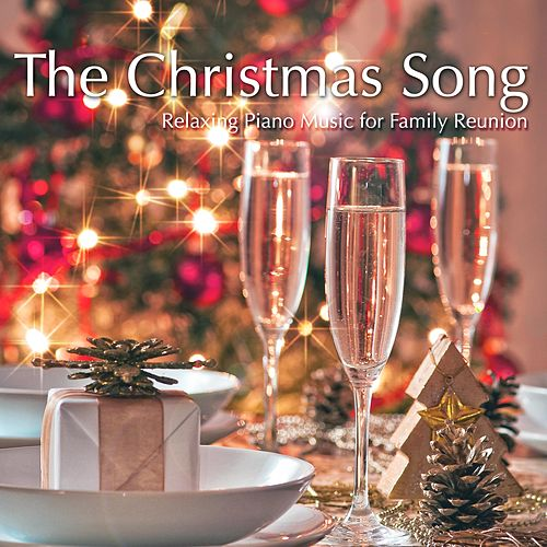The Christmas Song: the Best of Streaming Music, Relaxing Piano Music for Family Reunion at Christmas Time by Christmas Jazz