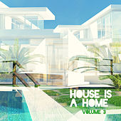 House Is A Home, Vol. 3 by Various Artists