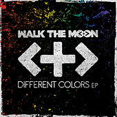 Play & Download Different Colors EP by Walk The Moon | Napster