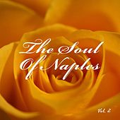 The Soul of Naples, Vol. 2 by Various Artists