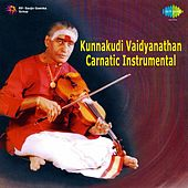 Play & Download Kunnakudi Vaidyanathan - Carnatic Instrumental by Kunnakudi Vaidyanathan | Napster