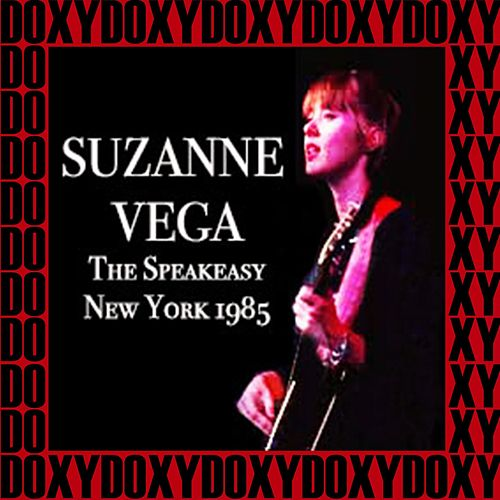 The Speakeasy New York, April 17th, 1985 (Doxy Collection, Remastered, Live on Fm Broadcasting) von Suzanne Vega