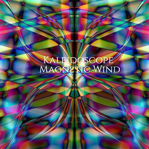 Kaleidoscope by Magnetic Wind