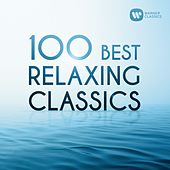 100 Best Relaxing Classics von Various Artists