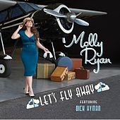 Play & Download Let's Fly Away by Molly Ryan | Napster