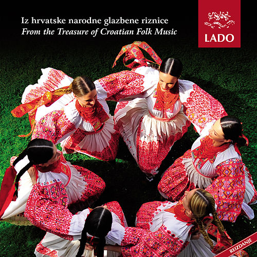 Play & Download Iz hrvatske narodne glazbene riznice by Lado | Napster