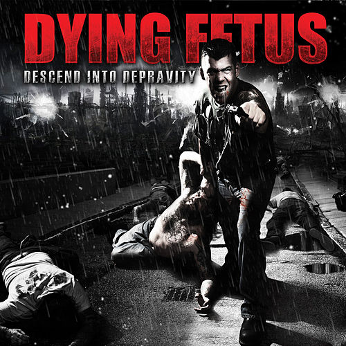 Play & Download Descend into Depravity (Deluxe Version) by Dying Fetus | Napster