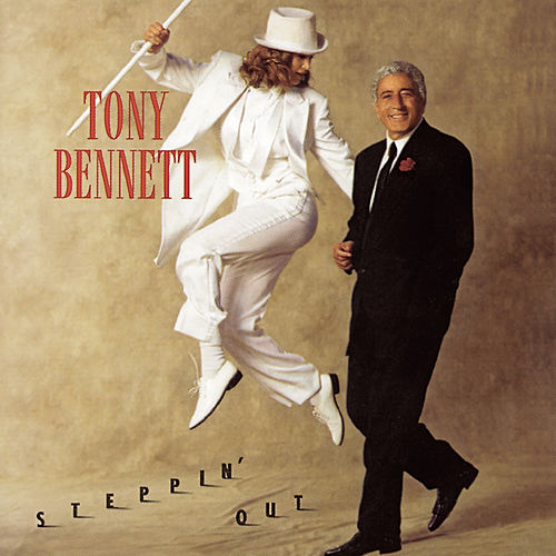 Steppin' Out by Tony Bennett