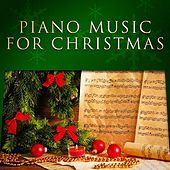 Play & Download Piano Music for Christmas by Various Artists | Napster