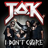 Play & Download I Don't Care by T.O.K. | Napster