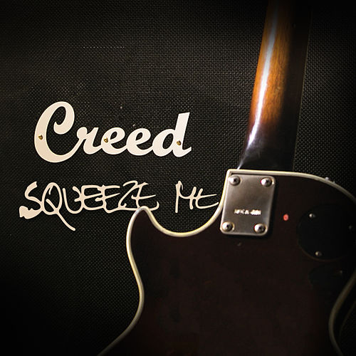 Play & Download Squeeze Me - Single by Creed | Napster