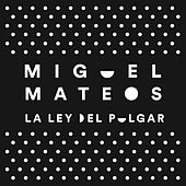 Play & Download La Ley del Pulgar by Miguel Mateos | Napster