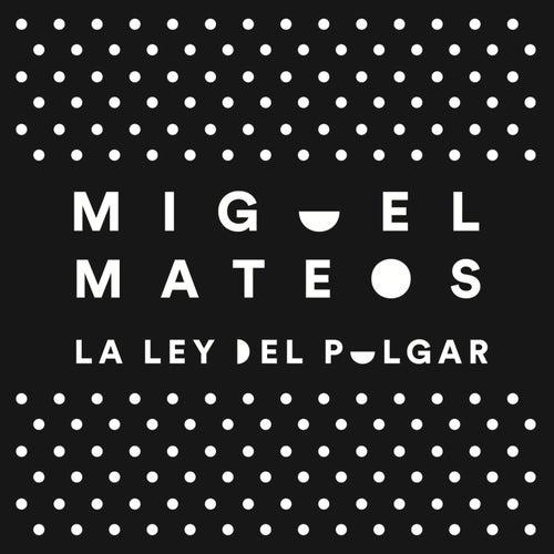 La Ley del Pulgar by Miguel Mateos