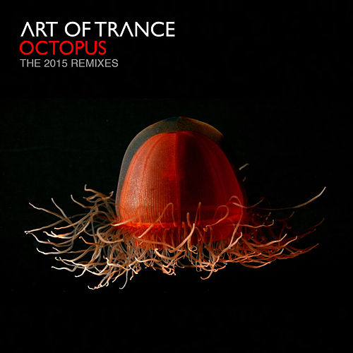 Play & Download Octopus - The 2015 Remixes by Art of Trance | Napster