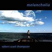 Play & Download Melancholia by Robert Scott Thompson | Napster