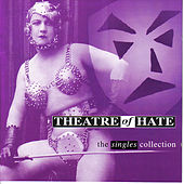 The Singles Collection (Almafame) by Theatre Of Hate