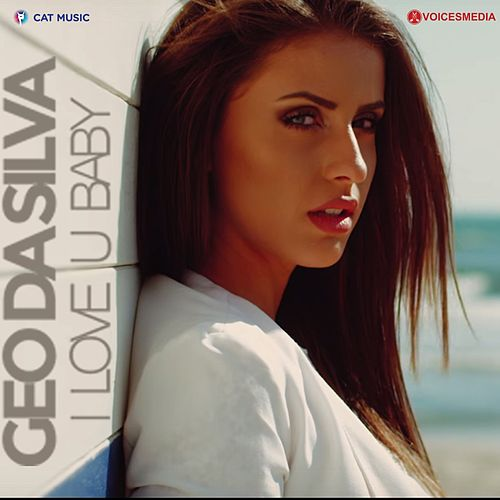 Play & Download I Love U, Baby by Geo Da Silva | Napster