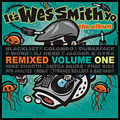 Play & Download It's Wes Smith Yo - The Album Remixed Volume One by Wes Smith | Napster