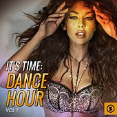 It's Time Dance Hour, Vol. 1 by Various Artists