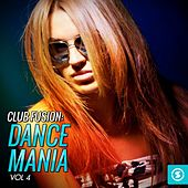 Play & Download Club Fusion Dance Mania, Vol. 4 by Various Artists | Napster